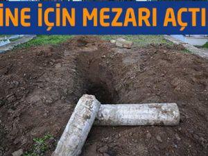 Defineciler Tarihi Mezarı Kazıdılar