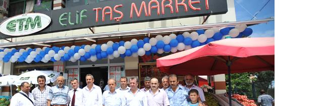 Elif Taş Marketin İlk Şubesi Açıldı