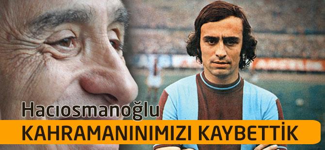 Başkan Hacıosmanoğlu Kadir Özcan'ın vefaatı ile ilgili açıklama yaptı.