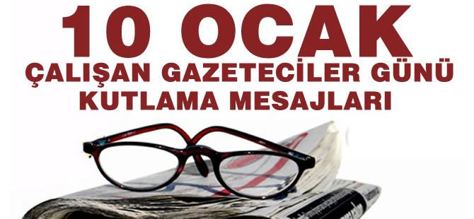 10 Ocak Gazeteciler Günü dolayısıyla gönderilen mesajlar