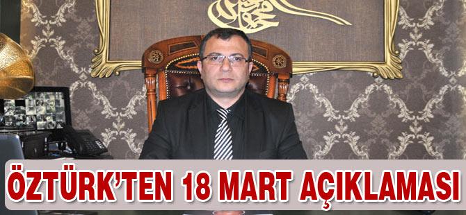 Öztürk'ten 18 Mart Açıklaması