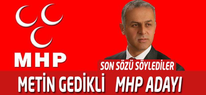 MHP Akçaabat Belediye Başkan Adayı metin Gedikli'nin son mesajı.
