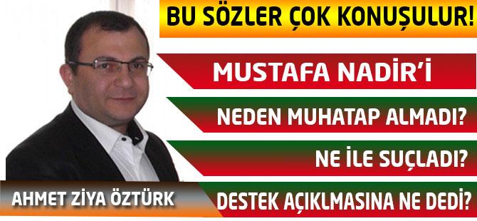 Öztürk'ten Mustafa Nadir'e çok konuşulacak cevap