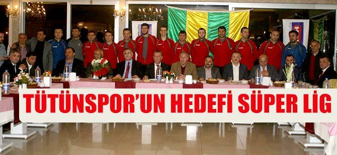 Tütünspor'un Hedefi Süper Lig