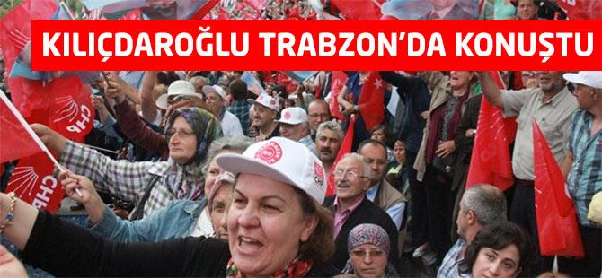 Kılıçdaroğlu Trabzon'da Konuştu