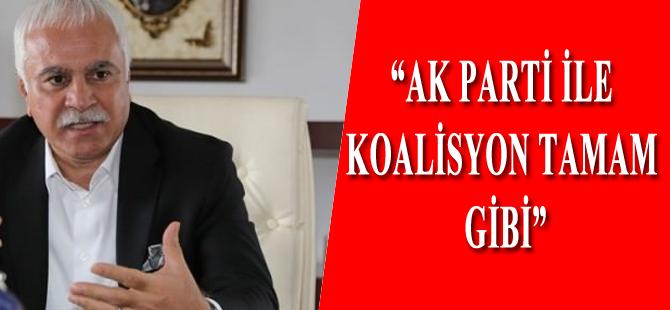 AK Parti ile koalisyon tamam gibi