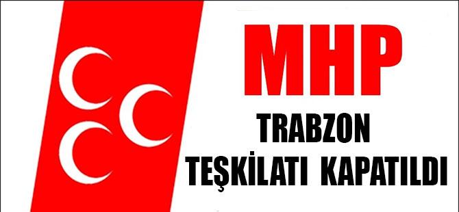 MHP'de Üç İl Teşkilatı Kapatıldı