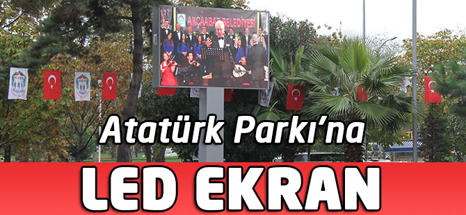 Atatürk Parkı'na Led Ekran