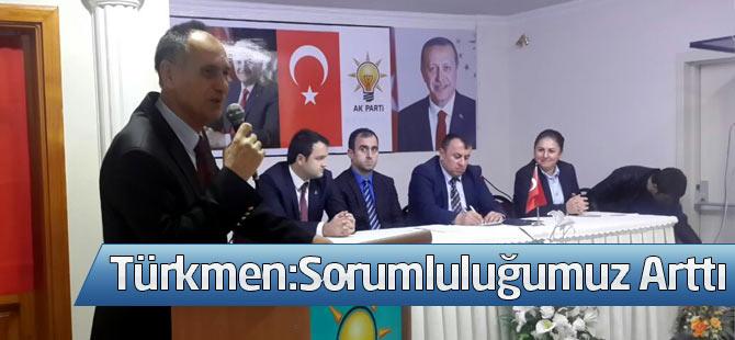 """Türkmen """"Sorumluluğumuz Arttı"""""""