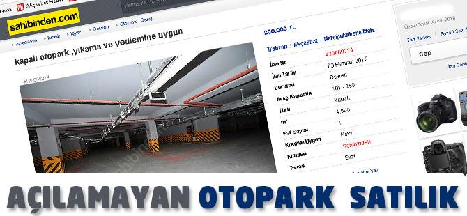 Açılamayan Otopark Satılık