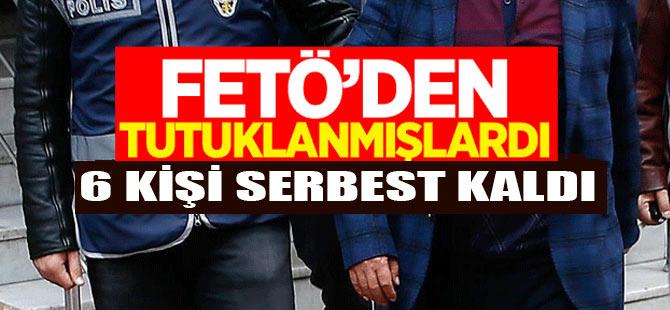 FETÖ'den Tutuklanmışlardı