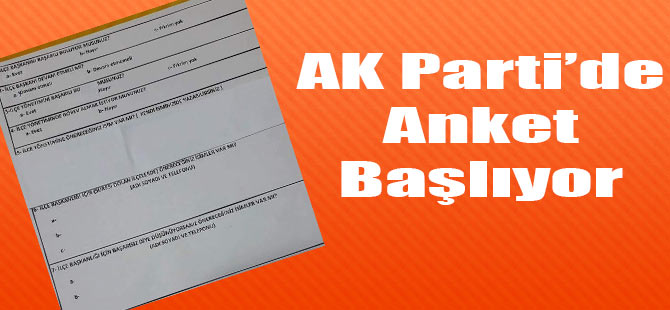 AK Parti'de Anket Başladı