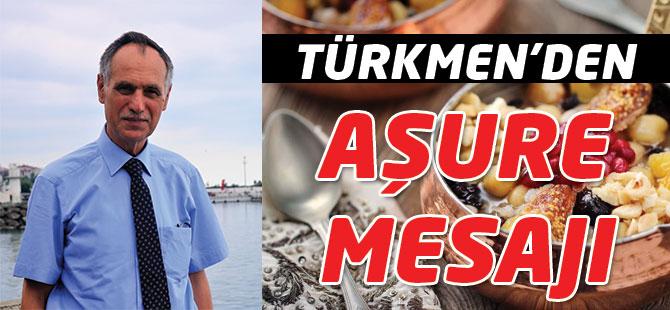 Türkmen'den Aşure Mesajı
