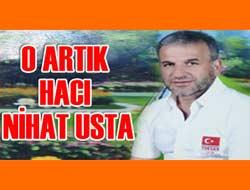 Nihat Usta Hacı Oldu.