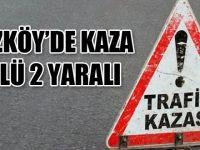 Düzköy'de kaza 1 Ölü
