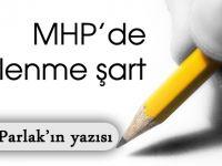 MHP'de yenilenme şart