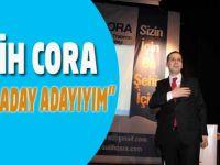 Salih Cora Adaylığını Açıkladı