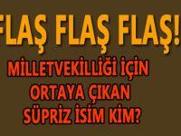 Ak Parti Trabzon Milletvekilliği için sürpriz bir isim ortaya çıktı.