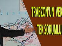 Trabzon'un vekili olmak tarihi sorumluluktur