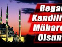 İslam alemi Regaip Kandili heyecanı yaşıyor.