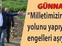 """Günnar:""""Milletimizin yolunu yapıyor, engelleri aşıyoruz"""""""