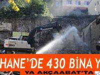 Tabakhane'de yıkılan bina sayısı 430'a ulaştı.