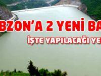 Trabzon'a 2 yeni baraj yapılacak