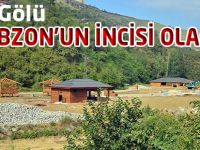 Sera Gölü Trabzon'un İncisi Olacak