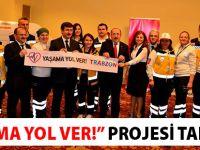 """""""Yaşama Yol Ver"""" projesi tanıtıldı"""