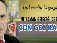 Türkmen'in Doğalgaz Tepkisi