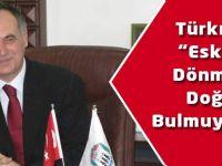 """Türkmen """"eskiye dönmek doğru olmaz"""" dedi."""