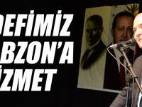 """Soylu """"Hedefimiz Trabzon'a Hizmet"""""""