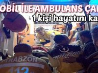 Trabzon'da Otomobil ile ambulans çarpıştı