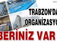 Trabzon'da Dev Organizasyon Var