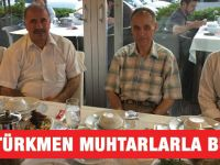 Türkmen Muhtarlarla Buluştu
