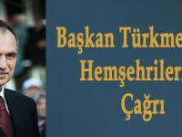 Türkmen'den Çağrı