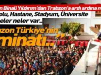 Binal Yıldırım Trabzon'a müjdeleri sıraladı! 