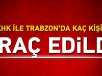 Trabzon'da Kaç Kişi İhraç Edildi?