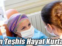 Erken teşhisle kanseri yen