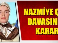 Nazmiye Çam Davasında Karar Verildi.