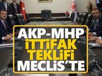 AK Parti ve MHP'nin 'ittifak' teklifi Meclis'e sunuldu