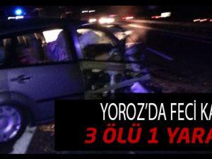 Yoroz'da Kaza 3 Ölü Bir Yaralı