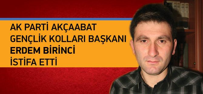 AK PARTİ Akçaabat Gençlik Kolları Başkanı Erdem Birinci İstifa Etti.