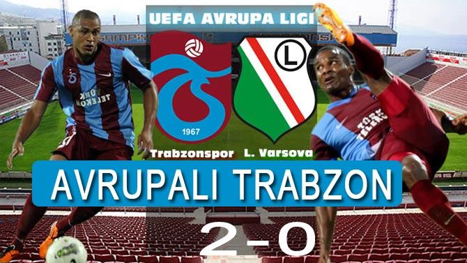 Trabzonspor, sahasında Legia Varşova'yı 2- 0 yendi.