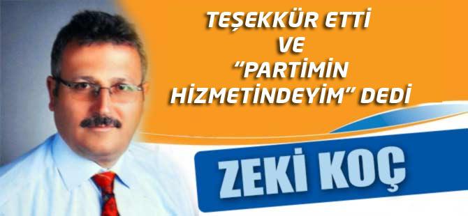 Zeki Koç, AK Parti'nin hizmetinde olacağını belirtti.