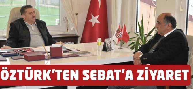 Öztürk'ten Sebatspor'a Ziyaret