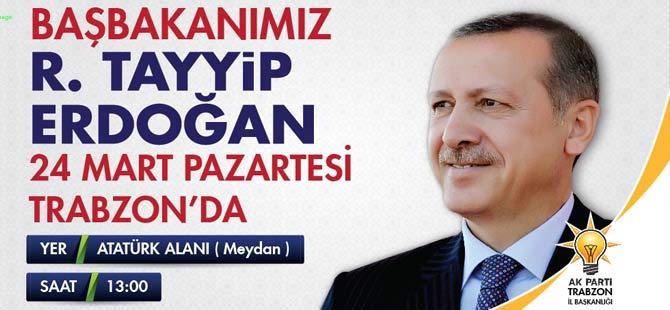 Başbakan Erdoğan Trabzon'da Halka Hitap Edecek.