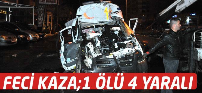 Akçaabat'ta Feci Kaza 1 Ölü, 4 Yaralı