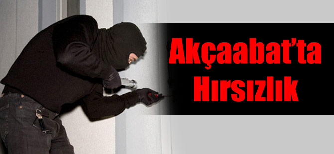 Akçaabat'ta Hırsızlık
