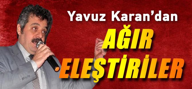 Yavuz Karan'dan İktidara Ağır Eleştiri